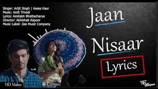 Jaan Nisaar Full Lyrics   Kedarnath   Arijit Singh   Sushant Singh Rajput   Zee Music Company