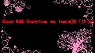 Disco - 838 - Everytime We Touch(快版)