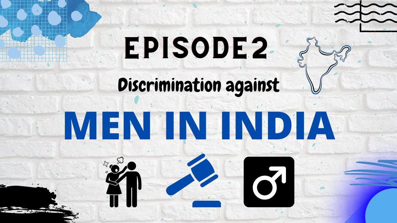 Discrimination Against Men In India