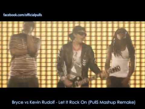 Bryce vs Kevin Rudolf - Let It Rock On (PullS Mashup Remake)