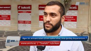 Erməni islamı qəbul etsə, ona qardaş deyərsinizmi