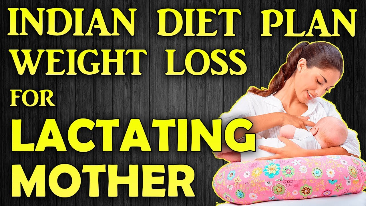 Weight Loss Diet Plan For Lactating Mothers In India Lose Weight