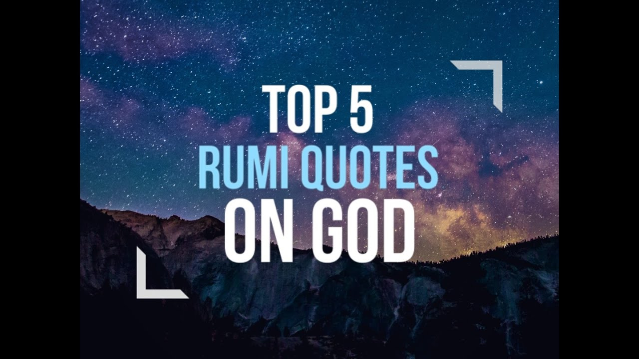 Rumi Quote Top 5 Rumi Quotes On God  Youtube