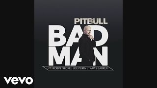 Pitbull ft. Robin Thicke, Joe Perry, Travis Barker - Bad Man