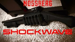 Mossberg Shockwave: Mods and Range Time