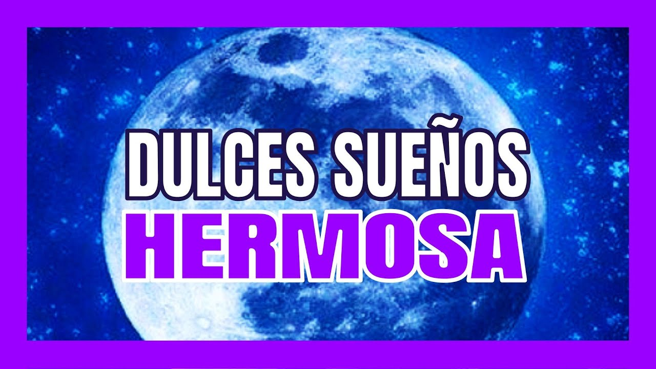 BUENAS NOCHES HERMOSA 💌 Frases bonitas de buenas noches para alguien especial [Hermoso mensaje 2020]