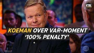 Koeman over VAR-moment Ajax: '100% penalty' - VTBL