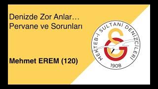 Mehmet Erem  ( 120 )   Denizde Zor Anlar.. Pervaneler ve Sorunları  3.01.2021