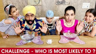 Challenge - Who is Most Likely To ? | Ramneek Singh 1313