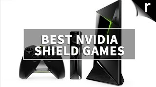 Best Nvidia Shield Games to play on the Shield TV or Tablet