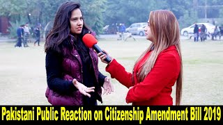 Pakistani Public Reaction On Citizenship Amendment Bill 2019 Lok Sabha | Sana Amjad