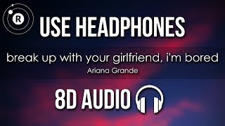 Baixar Ariana Grande - break up with your girlfriend, i'm bored (8D AUDIO)