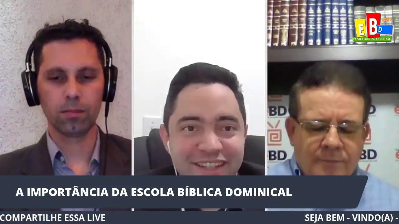 A IMPORTÂNCIA DA ESCOLA BÍBLICA DOMINICAL- Live com a participação do Pr. Agnaldo Betti do Canal EBD