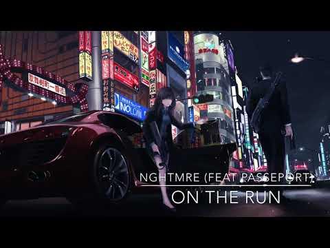 NIGHTCORE - On The Run (NGHTMRE ft. Passeport)