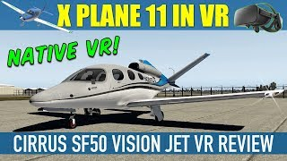 X Plane 11.20 Native VR Beta Cirrus SF50 Vision Jet VR Review Oculus Rift