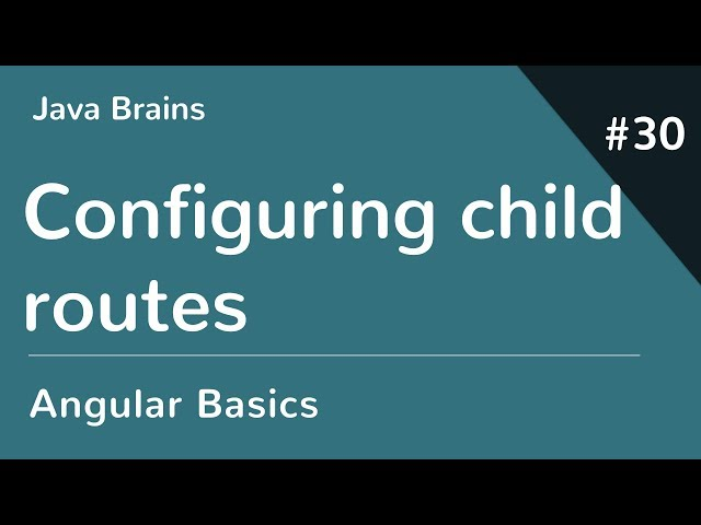 Angular 6 Basics 30 - Configuring child routes