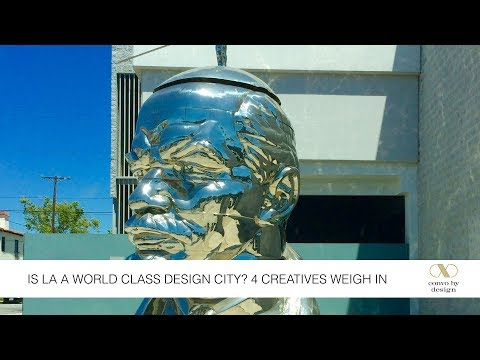 Is LA A World Class Design City? 4 Creatives Weigh In