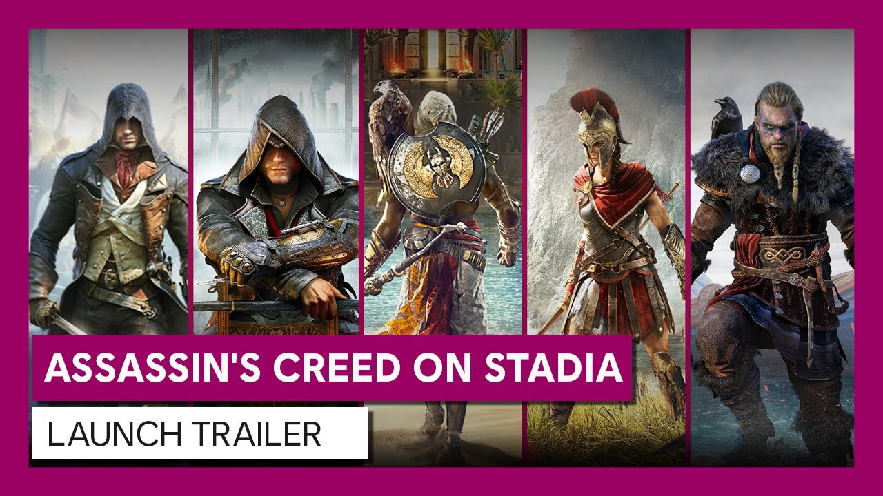 UBISOFT® ANNOUNCED THREE EMBLEMATIC ASSASSIN'S CREED GAMES NOW AVAILABLE ON STADIA