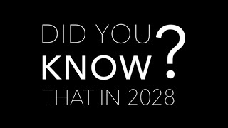 Did you know, in 2028...