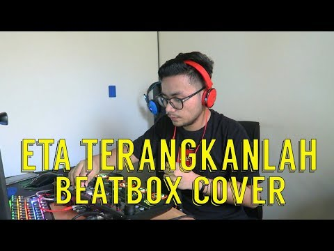 ETA TERANGKANLAH !! BEATBOX COVER | LOOPSTATION