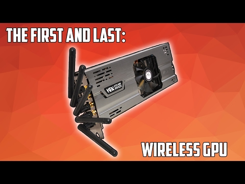 "The Story Of The First and Only ""Wireless"" Graphics Card"