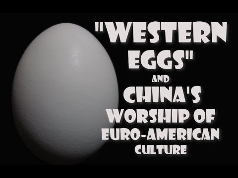 """Pattberg: """"Western Eggs"""" and China's Worship of Euro-American Culture"""