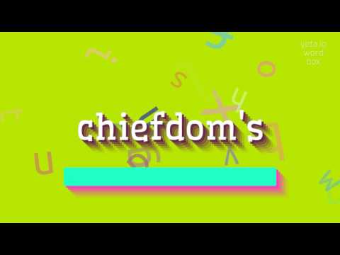 """How to say """"chiefdom"""