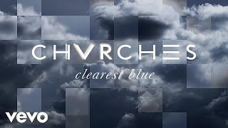 chvrches clearest blue lyric video