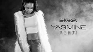 """Yasmine """"Tu és um erro"""" [2016] By É Karga Music Ent"""