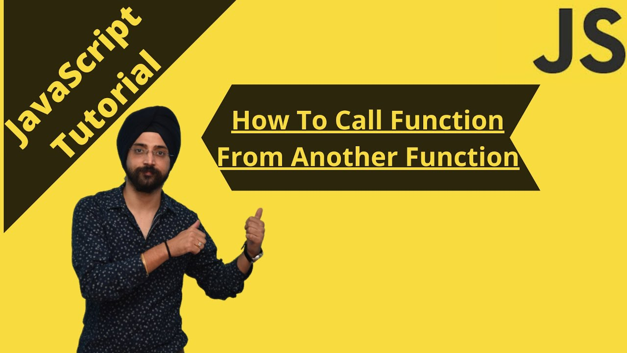JavaScript Tutorial: How To Call Function From Another Function