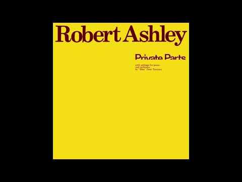 Robert Ashley - Private Parts (1978) FULL ALBUM
