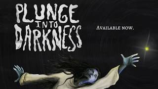 Plunge Into Darkness - Launch Day!