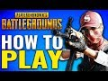PLAYERUNKNOWN'S Battlegrounds - How to Play [PUBG GUIDE]