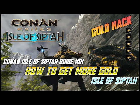HOT TO GET MORE GOLD - CONAN EXILES ISLE OF SIPTAH - GOLD HACK Conan Siptah Guide #01 |
