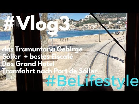 Vlog 3: Tramuntana - Soller - Giovanni - Grand Hotel - Tram - Port