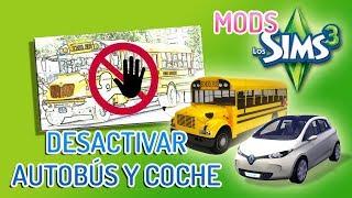 DESACTIVAR AUTOBÚS Y COCHE COMPARTIDO    MODS LOS SIMS 3
