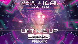 Static Movement & Ilai feat. Lydia - Lift Me Up (Section303 Remix)