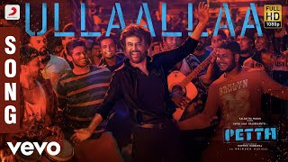 Listen to ullaalla official song from the movie petta name - music anirudh ravichander starring rajinikanth, vijay sethupathi...