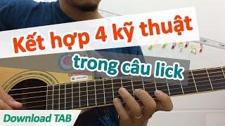 Kết hợp 4 kỹ thuật trong câu guitar | Học đàn guitar cơ bản | Học guitar online | Học đàn ghi ta