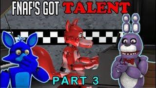 [SFM] FNAF - FNAF's Got Talent! || PART 3 - Bonnie's Favourite Act!