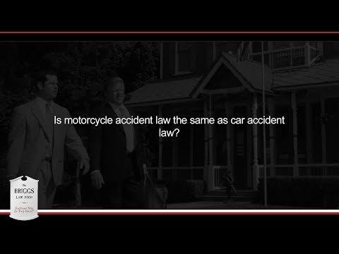 Is motorcycle accident law the same as car accident law?