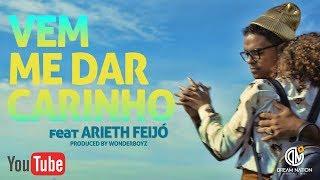 Смотреть клип Dream Boyz - Vem Me Dar Carinho Ft Arieth Feijó