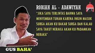 Download lagu SEJARAH ROBIAH AL- ADAWIYAH! NGAJI GUS BAHA'