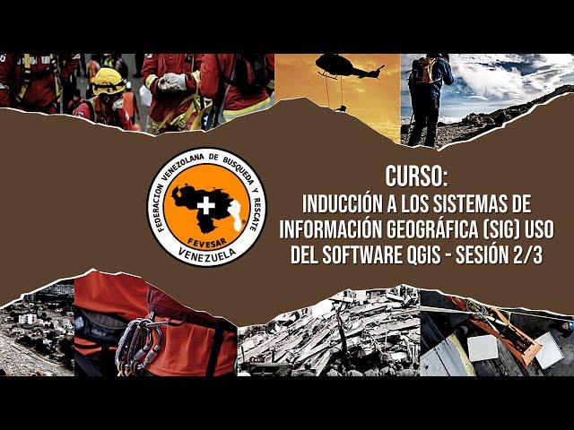 CURSO: Inducción a los Sistemas de Información Geográfica (SIG) Uso del Software QGIS - SESION 2/3