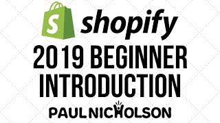 Shopify Introduction 2019  Beginner Tutorial