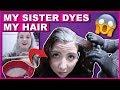 My Sister Dyes My Hair...