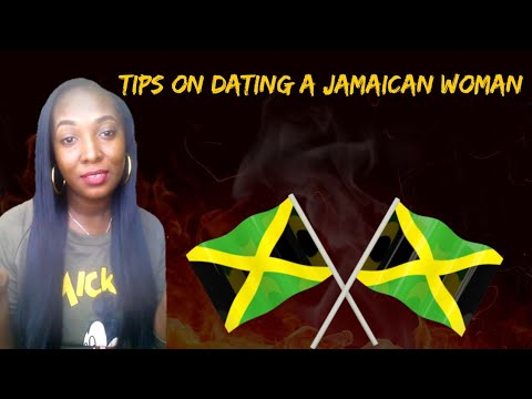 Tips on dating dating a Jamaican woman