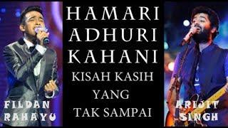 HAMARI ADHURI KAHANI (FILDAN VS ARIJIT SINGH) -- LYRIC AND TRANSLATION IN BAHASA (HD)