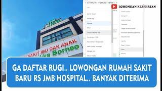 GA DAFTAR RUGI   LOWONGAN RS JMB HOSPITAL   LOWONGAN RUMAH SAKIT BARU BANYAK DITERIMA