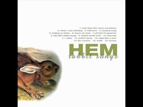 Hem - All That I'm Good For